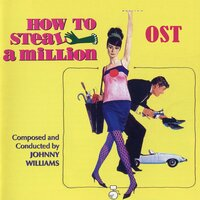 How to Steal a Million - Original Sound Track — John Towner Williams