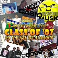 Class of 07 10 Year Reunion — Hush Music Squad