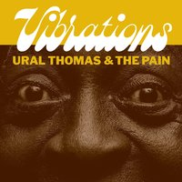 Vibrations — Ural Thomas & the Pain