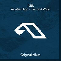 You Are High / Far and Wide — 16BL