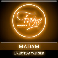 Every 1's A Winner — Madam
