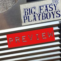 Preview — Big Easy Playboys