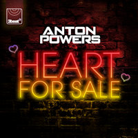 Heart For Sale — Anton Powers
