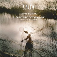 Time Elastic / Cold and Got Colder — Laish