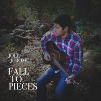 Fall to Pieces — Joel Jerome