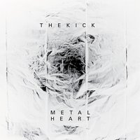 Metal Heart — The Kick