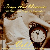 Songs and Memories: 70 Memorable Songs to Remember, Vol. 1 — сборник