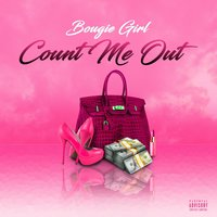 Count Me Out — Bougie Girl