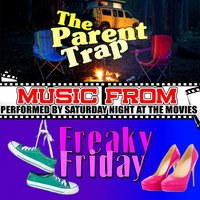 Music from the Parent Trap & Freaky Friday — Saturday Night at the Movies