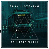 #15 Easy Listening Rain Drop Tracks — Ambient Forest, Rain Sounds ACE, Elements of Nature, Ambient Forest, Elements of Nature, Rain Sounds ACE