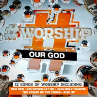 #Worship: Our God — Elevation