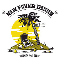 Makes Me Sick — New Found Glory