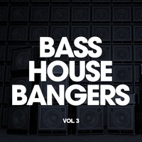 Bass House Bangers, Vol. 3 — сборник