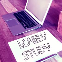 Lovely Study – Concentration Music for Studying, Relaxing Piano Music for Reading, Learning, Writing, Focus & Brain Power — Exam Study Songs Masters