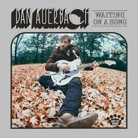 Waiting on a Song — Dan Auerbach