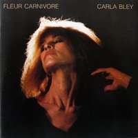 Fleur Carnivore — Karen Mantler, Jens Winther, Lew Soloff, Roberto Ottini, Wolfgang Puschnig, Steve Swallow, Gary Valente, Frank Lacy, Buddy Williams, Bob Stewart, Carla Bley, Christof Lauer, Don Alias, Daniel Beaussier, Andy Sheppard, The Carla Bley Band