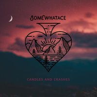Candles and Crashes — Somewhat Ace
