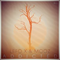 Addicted — Lefo X