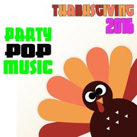 Thanksgiving 2016: Party Pop Music — сборник