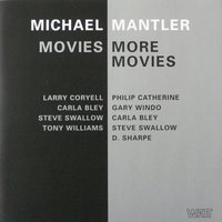 Movies / More Movies — Michael Mantler, Larry Coryell, Philip Catherine, Gary Windo, Carla Bley, Steve Swallow, Tony Williams, D. Sharpe, Philip Catherine & Steve Swallow & Tony Williams & Michael Mantler & Larry Coryell & D. Sharpe & Gary Windo & Carla Bley