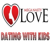 Dating with Kids — Mega Nasty Love