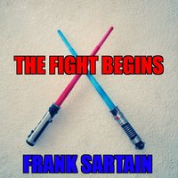 The Fight Begins — Frank Sartain