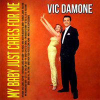My Baby Just Cares for Me — Vic Damone