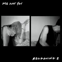 Reckoning 2 — Me Not You