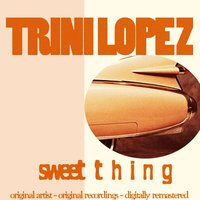 Sweet Thing — Trini Lopez