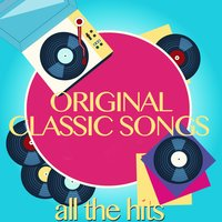Original Classic Songs (All the Hits) — сборник