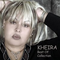 Best of Collection — Kheira