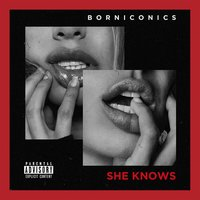 She Knows — Borniconics