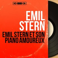 Emil stern et son piano amoureux — Emil Stern