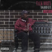 Talk Dirty — Loaded Lux