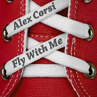 Fly With Me — Alex Corsi