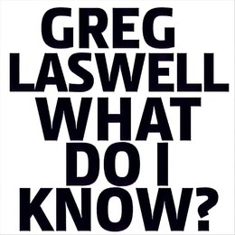 What Do I Know? — Greg Laswell