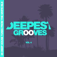Deepest Grooves - 25 Deep House Tunes from the White Isle, Vol. 4 — сборник