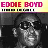 Third Degree — Eddie Boyd