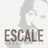 Escale — Marco Volcy