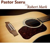Pastor Sseru — Robert Mark