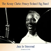 Jazz Is Universal — The Kenny Clarke Francy Boland Big Band