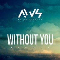 Without You — As We Survive