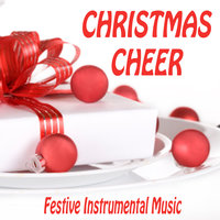 Christmas Cheer - Festive Instrumental Music — Christmas Hits, Instrumental Christmas Music
