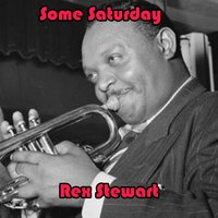 Some Saturday — Rex Stewart, Mary Ann Mercer