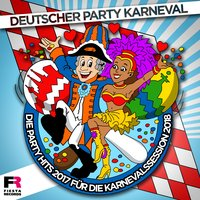 Deutscher Party Karneval - Die Party Hits 2017 für die Karnevalssession 2018 — сборник