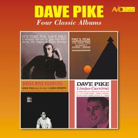 Four Classic Albums (It's Time for Dave Pike / Pike's Peak / Bossa Nova Carnival / Limbo Carnival) — Dave Pike