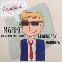 Legendary Rainbow — Marki