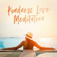 Loving Kindness Meditation Music — Relaxing Mindfulness Meditation Relaxation Maestro, Relaxing Music Therapy, Meditation Mantras Guru, Sleep Horizon Academy, Relaxing Mindfulness Meditation Relaxation Maestro, Relaxing Music Therapy, Sleep Horizon Academy