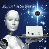 Lets Have a Rockin Christmas, Vol 2 — сборник