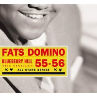 Saga All Stars: Blueberry Hill / Selected Singles 1955-56 — Fats Domino